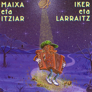 Maixa Eta Ixiar / Iker Eta Larraitz - Maixa Eta Ixiar