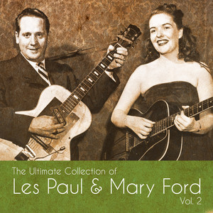 The Ultimate Collection of Les Paul & Mary Ford, Vol. 2