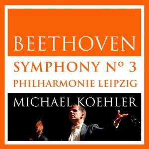 Beethoven: Symphonie No.3, Op. 55 [Eroica] (Live in Leipzig, Ocotber 2013) Albümü