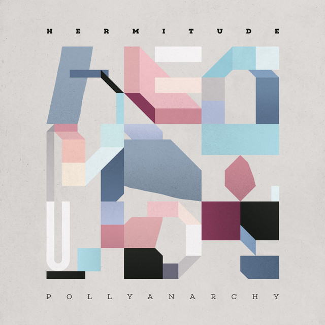 Album cover for Pollyanarchy by Hermitude