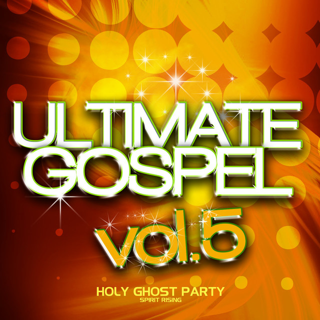 Ultimate Gospel Vol. 5 Holy Ghost Party (Spirit Rising)