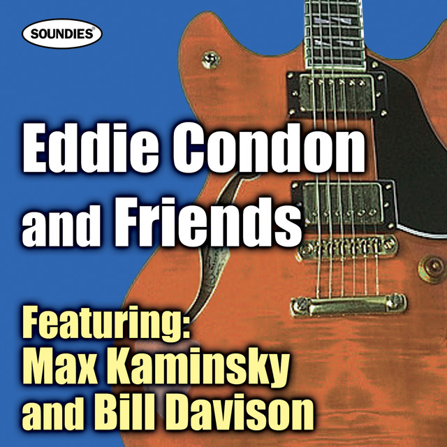 Eddie Condon and Friends