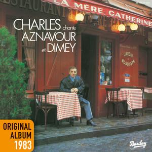 Charles chante Aznavour Et Dimey - Charles Aznavour