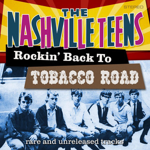 The Nashville Teens Tobacco Road cover