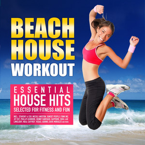 Beach House Workout (Essential House Hits Selected for Fitness and Fun) album