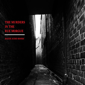 The Murders in the Rue Morgue (By Edgar Allan Poe) Audiobook