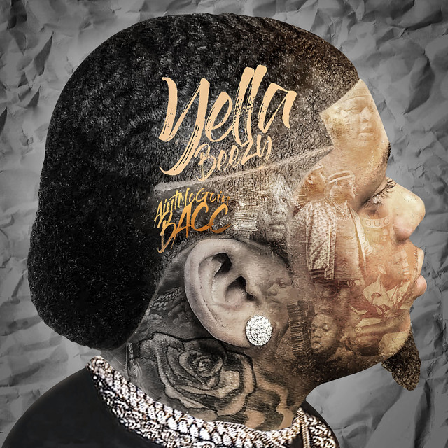 Album cover for Ain't No Goin' Bacc by Yella Beezy