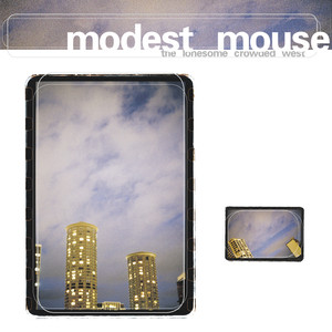 Album cover for The Lonesome Crowded West  by Modest Mouse
