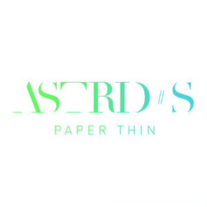 Paper Thin  - Astrid S
