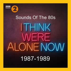 Sounds Of The 80s – I Think We're Alone Now (1987-1989)