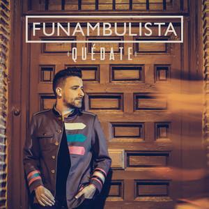 Quédate - Funambulista