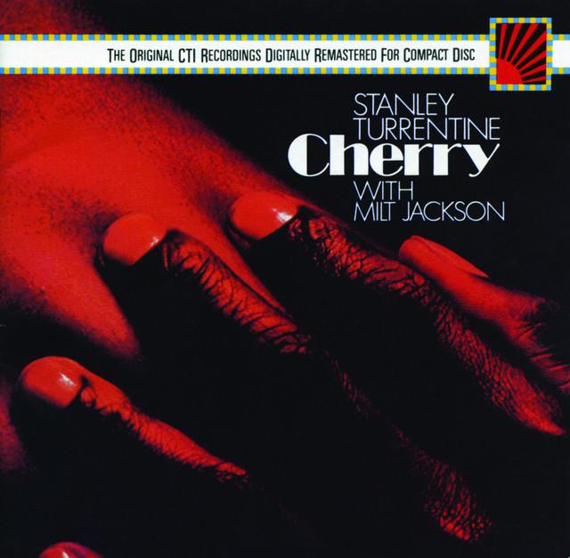 Milt Jackson, Stanley Turrentine Cherry album cover
