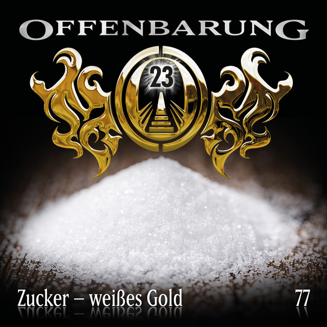 Album cover for Folge 77: Zucker - weißes Gold by Offenbarung 23