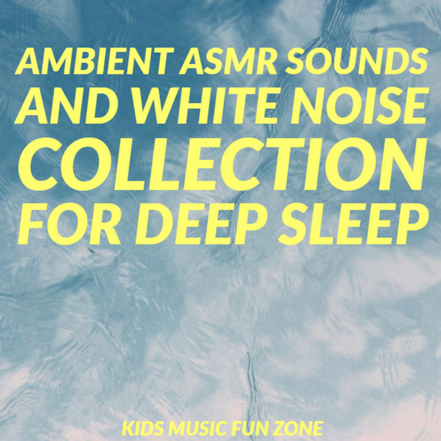 Ambient ASMR Sounds and White Noise Collection for Deep Sleep