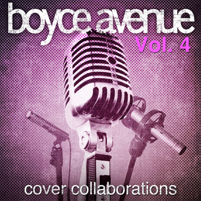 Album cover for Cover Collaborations, Vol. 4 by Boyce Avenue