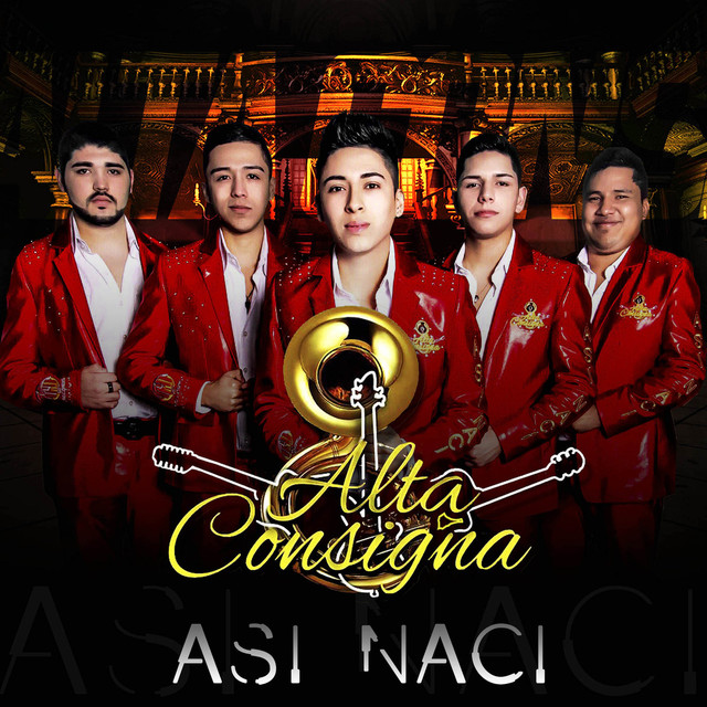 Album cover for Asi Naci by Alta Consigna