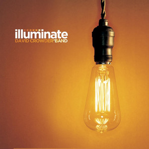 Illuminate - David Crowder Band