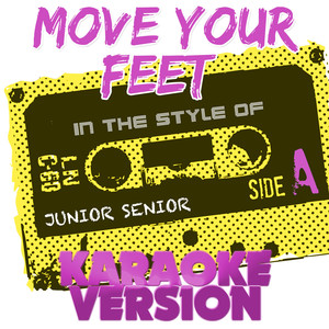 Cover art for Move Your Feet (In the Style of Junior Senior) [Karaoke Version]