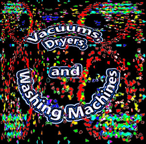 Vacuums, Dryers and Washing Machines (Loopable Audio for Insomnia, Meditation, and Restless Children) Albumcover