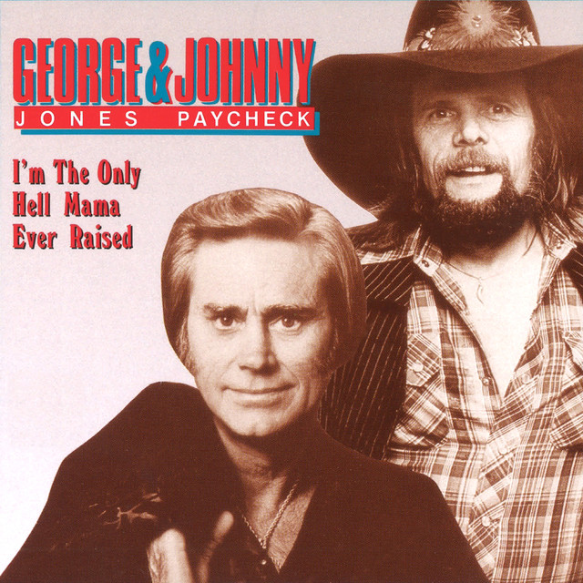 George Jones, Johnny Paycheck I'm The Only Hell Mama Ever Raised album cover