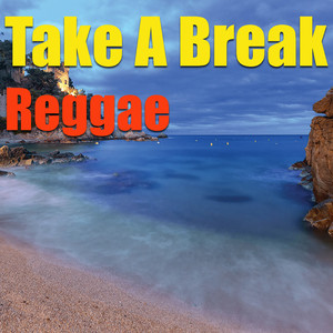 Take A Break: Reggae