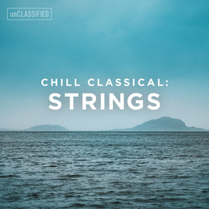 Classical Chillout: Strings, Vol. 1 album