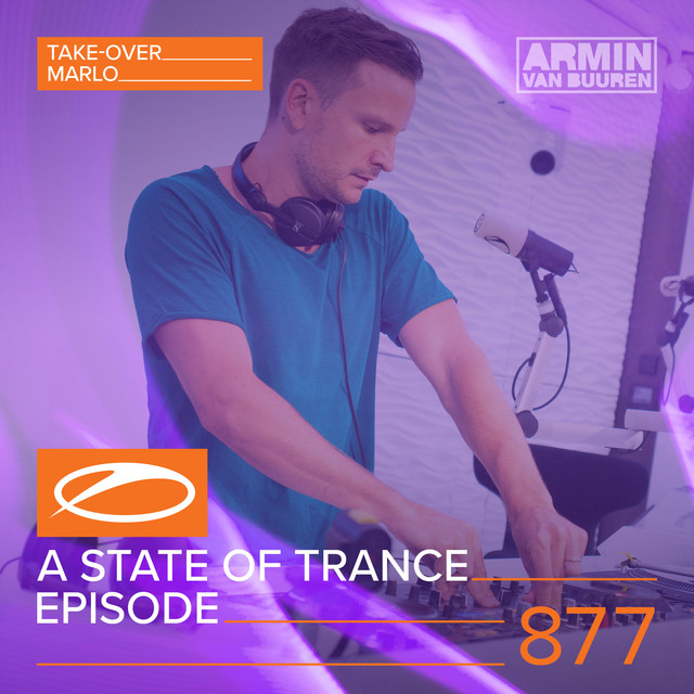 A State Of Trance Episode 877 (Take-Over: MaRlo)