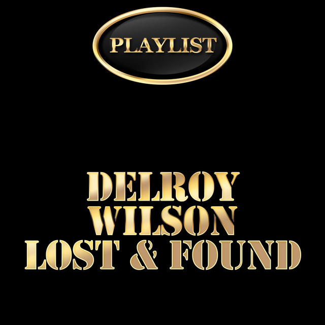 Delroy Wilson Lost & Found Playlist