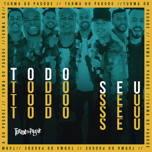 Album cover for Todo Seu by Turma do Pagode