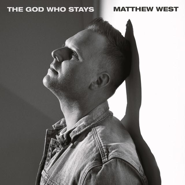 Afbeeldingsresultaat voor Matthew West - The God Who Stays