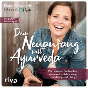 Dein Neuanfang mit Ayurveda (Wie du deinen Stoffwechsel optimierst und dich wieder ins Gleichgewicht bringst) Audiobook