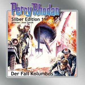 Der Fall Kolumbus - Perry Rhodan - Silber Edition 11 Hörbuch kostenlos