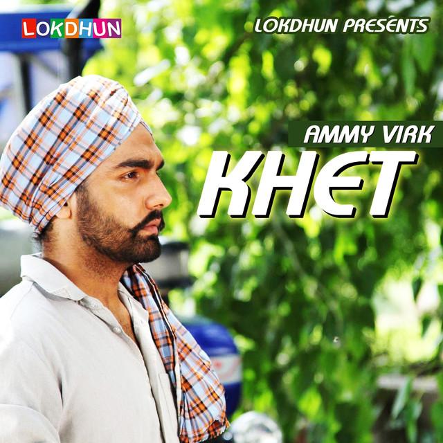 Khet By Ammy Virk On Spotify