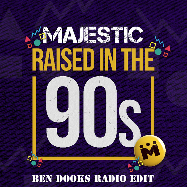 Raised In The 90s (Ben Dooks Radio Edit)