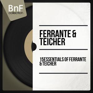 15 Essentials of Ferrante & Teicher (Mono Version) album