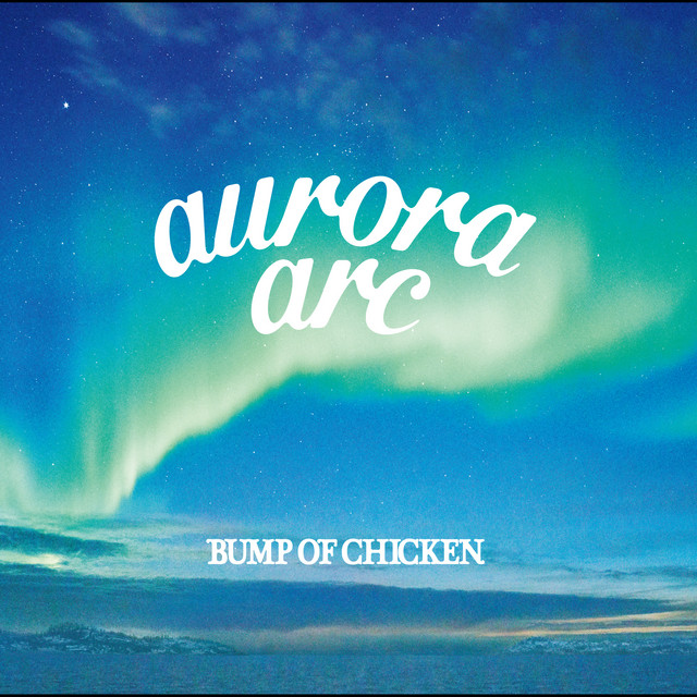 Album cover for aurora arc by BUMP OF CHICKEN
