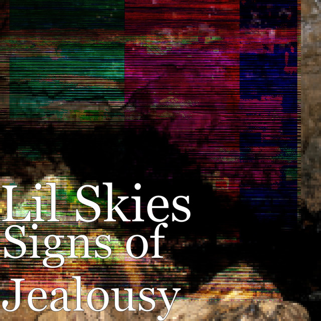Signs of Jealousy by Lil Skies on Spotify