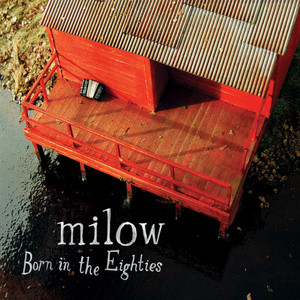 Born in the Eighties - Milow