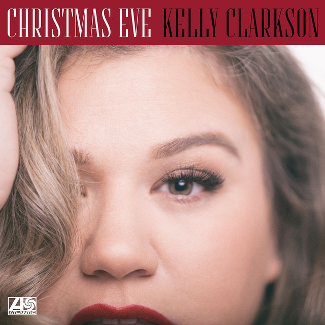 Kelly Clarkson Christmas Eve.Christmas Eve A Song By Kelly Clarkson On Spotify