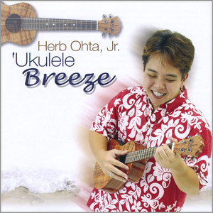 'Ukulele Breeze - Herb Ohta Jr