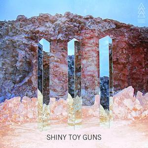 III - Shiny Toy Guns