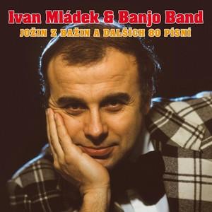 Ivan Mládek - Jožin z bažin a dalších 80 písní - Zlatá kolekce