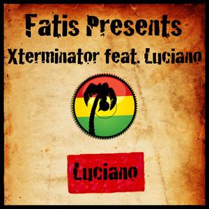Fatis Presents Xterminator Featuring Luciano album