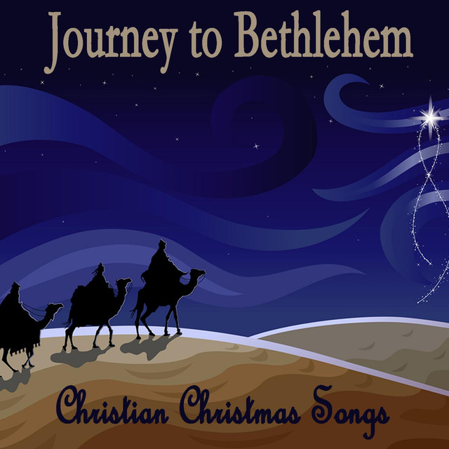 journey to bethlehem christian christmas songs by traditional christmas song on spotify