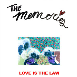 Love is the Law - The Memories