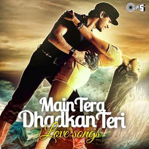 Main Tera Dhadkan Teri (Love Songs) album