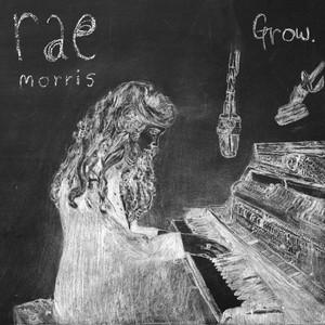 Grow - Rae Morris