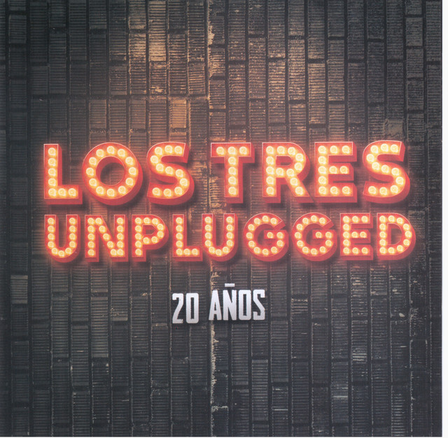Album cover for Unplugged 20 Años by Los Tres
