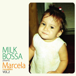 Milk Bossa Presents Marcela Vol.2