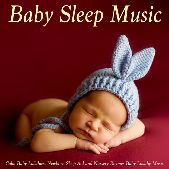 Baby Sleep Music Calm Lullabies Newborn Aid And Nursery Rhymes Lullaby By On Spotify